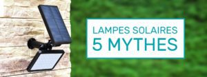 lampe solaire mythes