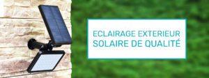 éclairage extérieur solaire de qualité