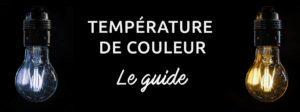 Comment choisir la température de couleur 1