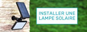 installation lampe solaire