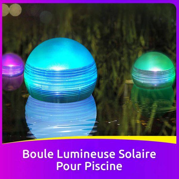 boule solaire piscine puissante